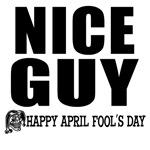 April Fools: Nice Guy