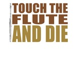 Touch the Flute and Die