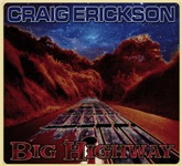 Craig Erickson - Big Highway