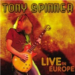 Tony Spinner - Live In Europe