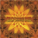 Billy White Trio - Illusionation