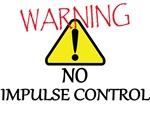 No Impulse Control