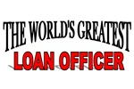 The World's Greatest Loan Officer