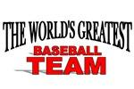 The World's Greatest Baseball Team
