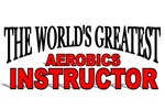 The World's Greatest Aerobics Instructor