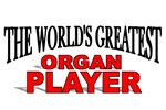The World's Greatest Organ Player