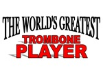 The World's Greatest Trombone Player