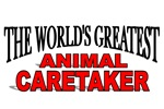 The World's Greatest Animal Caretaker