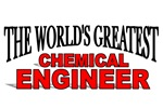 The World's Greatest Chemical Engineer