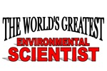 The World's Greatest Environmental Scientist