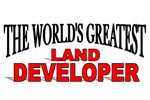 The World's Greatest Land Developer