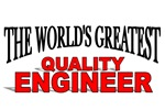 The World's Greatest Quality Engineer