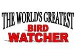 The World's Greatest Bird Watcher