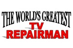 The World's Greatest TV Repairman