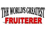 The World's Greatest Fruiterer