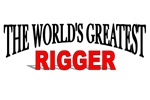 The World's Greatest Rigger