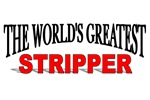 The World's Greatest Stripper