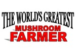 The World's Greatest Mushroom Farmer