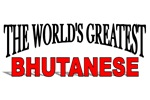 The World's Greatest Bhutanese
