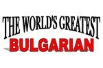 The World's Greatest Bulgarian