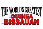 The World's Greatest Guinea Bissauan