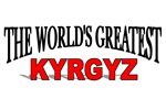 The World's Greatest Kyrgyz