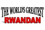 The World's Greatest Rwandan