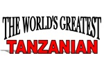 The World's Greatest Tanzanian