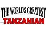The World's Greatest Tanzanian