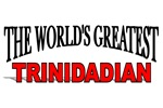 The World's Greatest Trinidadian