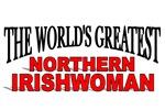 The World's Greatest Northern Irishwoman