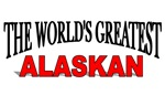 The World's Greatest Alaskan
