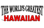 The World's Greatest Hawaiian