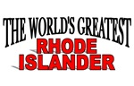 The World's Greatest Rhode Islander