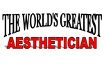 The World's Greatest Aesthetician