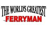 The World's Greatest Ferryman
