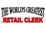 The World's Greatest Retail Clerk