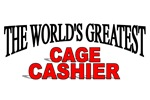 The World's Greatest Cage Cashier