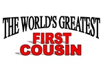 The World's Greatest First Cousin