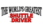 The World's Greatest Shuttle Driver