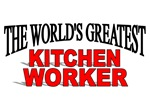 The World's Greatest Kitchen Worker
