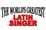 The World's Greatest Latin Singer