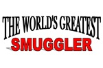 The World's Greatest Smuggler