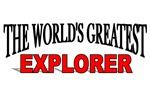 The World's Greatest Explorer
