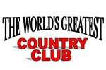 The World's Greatest Country Club