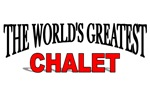 The World's Greatest Chalet