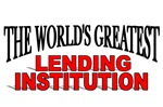The World's Greatest Lending Institution