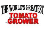 The World's Greatest Tomato Grower