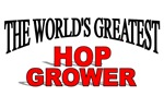 The World's Greatest Hop Grower