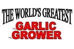 The World's Greatest Garlic Grower
